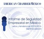 Informe de Seguridad Empresarial en México: retos y tendencias 2015-2016 Séptima edición