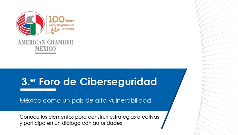 3.er Foro de Ciberseguridad. México, país de alta vulnerabilidad cibernética