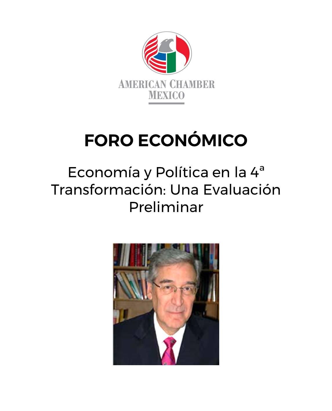 """MTY Foro Económico """"Economía y Política en la 4ta Transformación: Una Evaluación Preliminar"""" con Everardo Elizondo"""
